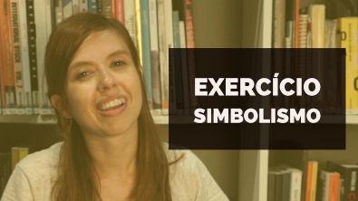 VAMOS RESOLVER: Exercício Simbolismo