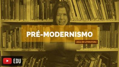 Literatura Brasileira: Pré-Modernismo (Aula 14)