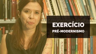 VAMOS RESOLVER: Exercício Pré-Modernismo