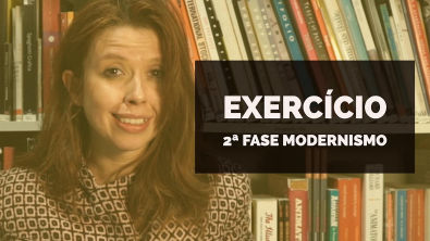 VAMOS RESOLVER: Exercício 2ª Fase Modernismo (poesia)