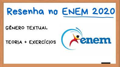 Resenha no ENEM - Exercícios (Português - Linguagens - Ensino Médio)