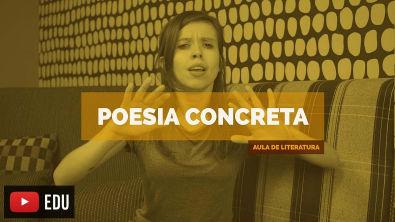Aula: POESIA CONCRETA (Concretismo) (Aula 20)