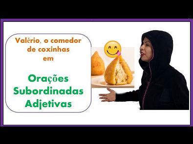 Orações subordinadas adjetivas - Valério, o comedor de coxinhas (gramática - português)