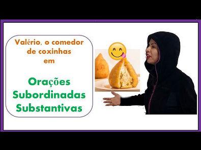 Orações subordinadas substantivas - Valério, o comedor de coxinhas (português - gramática)