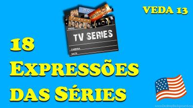 18 Gírias e Expressões das Séries em Inglês