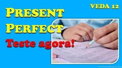 Teste seu PRESENT PERFECT agora!