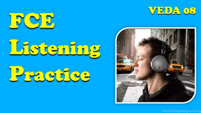 FCE Listening Practice (First Certificate in English)