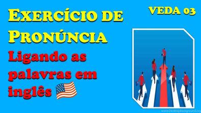 DESTRAVE seu INGLÊS - Exercício de Pronúncia (Inglês Americano)