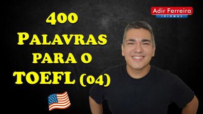 400 Palavras para o TOEFL (Parte 04)