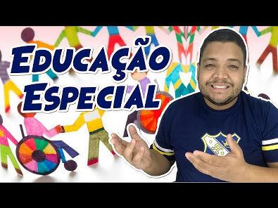 EDUCAÇÃO ESPECIAL E INCLUSIVA - TUDO O QUE VOCÊ PRECISA SABER