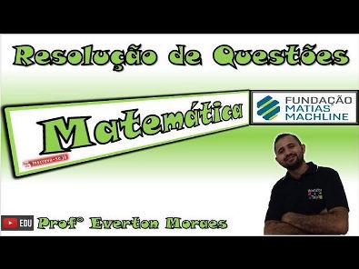 Fundação Matias Machline - Questão 58 - Exame de Seleção 2017
