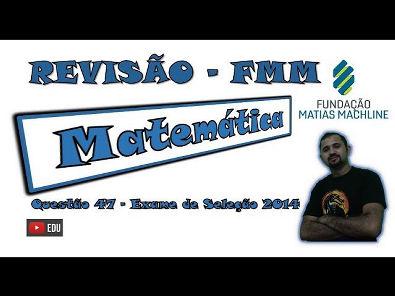 Fundação Matias Machline - Questão 47 - Exame de Seleção 2014