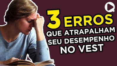 3 ERROS que ATRAPALHAM seu DESEMPENHO NO ENEM E VESTIBULAR