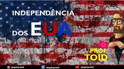 Independência dos EUA (História) - Revolução Americana (Pergunta Pro Toid)