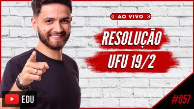 AO VIVO | #57 Resolução UFU 2019/2 (2ª Fase)