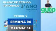 PET Volume 4   3º ano Ensino Médio   Semana 4   Matemática   Correção das atividades   Guto Azevedo
