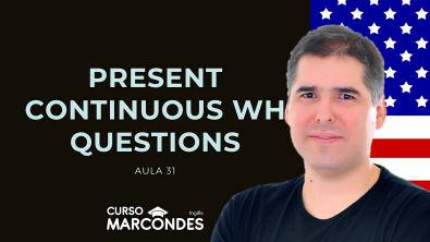 Present Continuous Wh-Questions | Curso de Inglês Básico - Aula 31