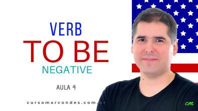 Verbo To Be (Parte 2) - Frases negativas | Curso de Inglês Básico - Aula 4 (Gramática)