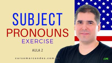 Exercícios Subject Pronouns - Curso completo de Inglês | Inglês Básico - Aula 2 (PDF na descrição)