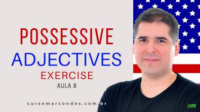 Exercícios Possessive Adjectives - Curso Completo de Inglês | Inglês Básico - Aula 8 (Gramática)