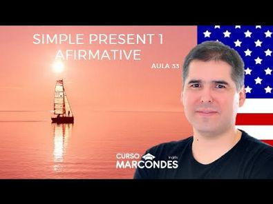 Simple Present 1 - Afirmative | Curso de Inglês Básico - Aula 33