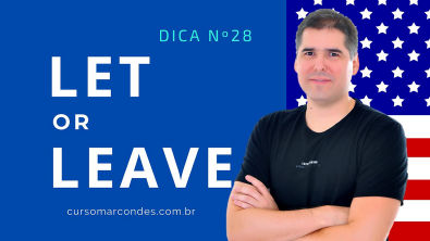 """Let or Leave? - Como dizer """"Deixar"""" em Inglês"""