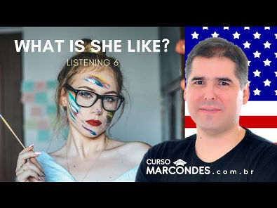 Listening Activity 6 - What is she like?