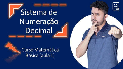 Curso Matemática Básica| Aula 1: sistema de numeração e introdução à soma| Apostila na descrição