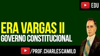 ERA VARGAS 2: GOVERNO CONSTITUCIONAL