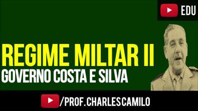 REGIME MILITAR 2: GOVERNO COSTA E SILVA (1967-1969)