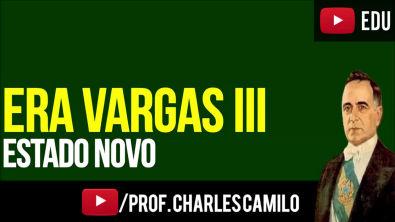 ERA VARGAS 3: ESTADO NOVO