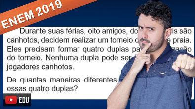 ENEM 2019| Análise Combinatória| Durante suas férias, oito amigos dos quais dois são canhotos