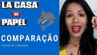 Comparação com a série La Casa de Papel #3 Figuras de Linguagem (português)