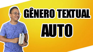 AUTO - GÊNERO LITERÁRIO