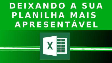 Excel: Como formatar planilhas de forma PROFISSIONAL ?