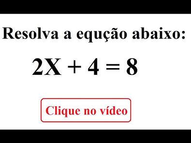 Qual o valor de X na equação: 2X + 4= 8