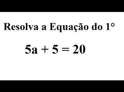 Aprenda a resolver uma equação do primeiro grau