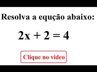 Resolva a equação: 2x + 2 = 4 #Matemática