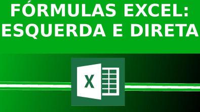 Fórmula Esquerda e Direita Excel: Como utilizar corretamente ?