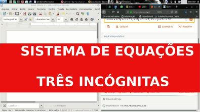 SISTEMA DE EQUAÇÕES DE 3 INCÓGNITAS