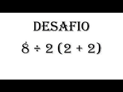 Desafio de Matemática básica 8÷2(2+2)