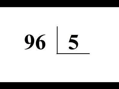 Como dividir 96 por 5 ?