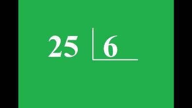 Quanto é 25 dividido por 6 ?