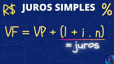JUROS SIMPLES - QUAL O VALOR FUTURO?