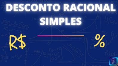 DESCONTO SIMPLES - DESCONTO RACIONAL