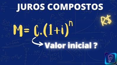 JUROS COMPOSTOS - VALOR PRESENTE