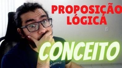 Raciocínio Lógico - Conceito de Proposição Lógica