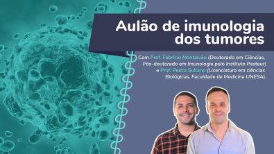 Imunologia dos tumores com Fabrício Montalvão