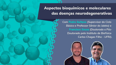 Aspectos bioquímicos e moleculares das doenças neurodegenerativas