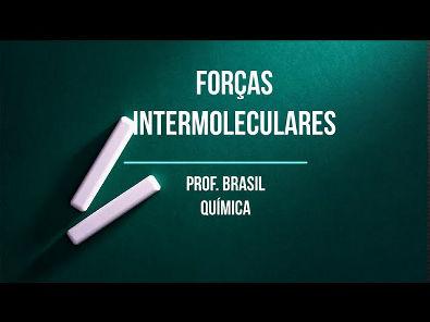 1º ano Videoaula 19 - Forças Intermoleculares